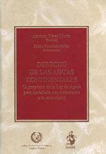 DERECHO DE LAS AGUAS CONTINENTALES (A PROPOSITO DE LA LEY DE AGUAS PARA ANDALUCIA CON COMENTARIO A SU ARTICULADO)