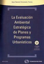 LA EVALUACION AMBIENTAL ESTRATEGICA DE PLANES Y PROGRAMAS URBANISTICOS. INCLUYE CD-ROM
