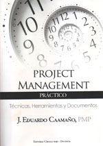 PROJECT MANAGEMENT PRACTICO. TECNICAS, HERRAMIENTAS Y DOCUMENTOS