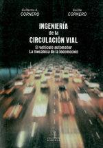 INGENIERIA DE LA CIRCULACION VIAL. EL VEHICULO AUTOMOTOR. LA MECANICA DE LA LOCOMOCION