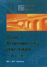 CIVIL ENGINEERING HERITAGE IN EUROPE. 18TH- 21ST CENTURY