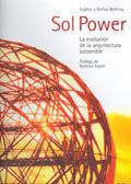 SOL POWER. LA EVOLUCION DE LA ARQUITECTURA SOSTENIBLE