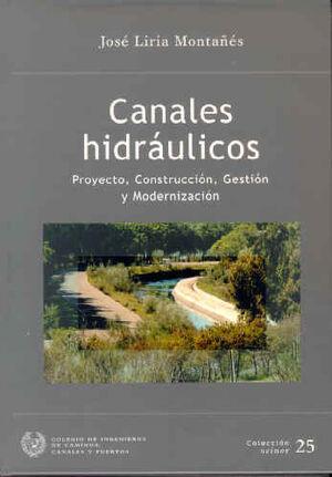 SEI-25 CANALES HIDRAULICOS. PROYECTO, CONSTRUCCION, GESTION Y MODERNIZACION