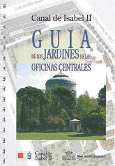 CANAL DE ISABEL II: GUIA DE LOS JARDINES DE LAS OFICINAS CENTRALES