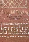 GUIA DEL TERRAZO I. PROYECTO Y PUESTA EN OBRA. CONTROL DE CALIDAD