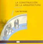 LA CONSTRUCCION DE LA ARQUITECTURA, 3 TOMOS: LAS TECNICAS, LOS ELEMENTOS Y LA COMPOSICION