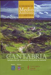I CONGRESO DE MEDIO AMBIENTE EN CARRETERAS. INTEGRACION DE CARRETERAS EN EL ENTORNO NATURAL (SANTANDER, 25-28 ABRIL 2006). CD-ROM.