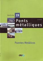 PUENTES METALICOS 1999 (EDICION ESPAÑOLA DEL BULLETIN PONTS METALLIQUES Nº 19)