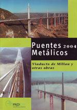 PUENTES METALICOS 2004. VIADUCTO DE MILLAU Y OTRAS OBRAS (EDICION ESPAÑOLA DEL BULLETIN PONTS METALLIQUES, 23)