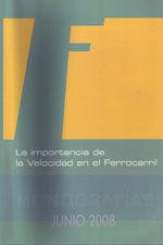 LA IMPORTANCIA DE LA VELOCIDAD EN EL FERROCARRIL. MONOGRAFIAS, JUNIO DE 2008