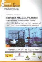 I JORNADAS TECNICAS INGENIERIA PARA ALTA VELOCIDAD. VEINTE AÑOS DE EXPERIENCIA EN ESPAÑA (CORDOBA, 27-29 JUNIO 2007)