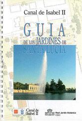 CANAL DE ISABEL II: GUIA DE LOS JARDINES DE SANTA LUCIA