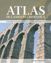 ATLAS DE CAMINERIA HISPANICA. 2 VOLS. EN ESTUCHE. [I. CAMINERIA PENINSULAR Y DEL MEDITERRANEO. II. CAMINERIA HISPANICA EN EL NUEVO MUNDO]