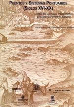 PUERTOS Y SISTEMAS PORTUARIOS SIGLOS XVI-XX
