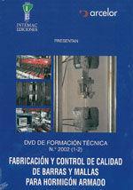 DVD DE FORMACION TECNICA Nº 2002 (1-2): FABRICACION Y CONTROL DE CALIDAD DE BARRAS Y MALLAS PARA HORMIGON ARMADO