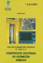 DVD DE FORMACION TECNICA Nº 2002 (1-4). COMPRESION CENTRADA EN HORMIGON ARMADO
