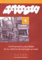 CONFINAMIENTO Y DUCTILIDAD DE LOS EDIFICIOS DE HORMIGON ARMADO (MONOGRAFIA ARCER, 5)