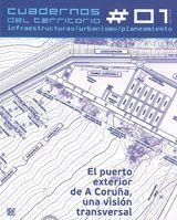 EL PUERTO EXTERIOR DE A CORUÑA, UNA VISION TRANSVERSAL. Nº1 DE CUADERNOS DEL TERRITORIO. INFRAESTRUCTURAS, URBANISMO, PLANEAMIENTO