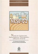 NCSE-02, NORMA DE CONSTRUCCION SISMORRESISTENTE (PARTE GENERAL Y EDIFICACION) - 1ª REIMPRESION OCTUBRE 2004